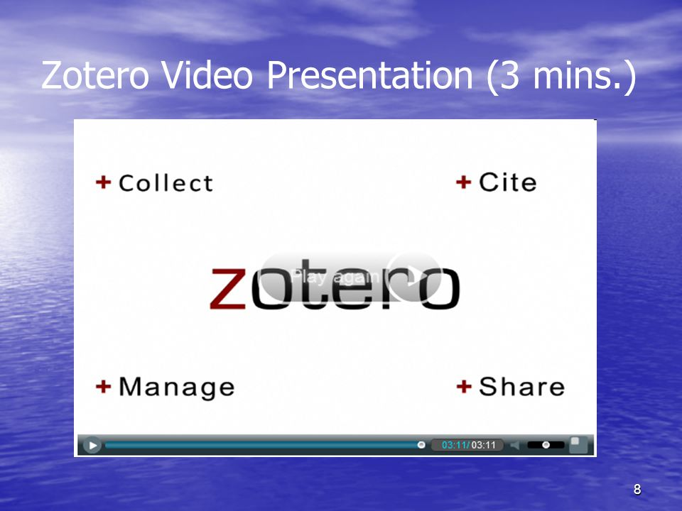 8 Zotero Video Presentation (3 mins.)