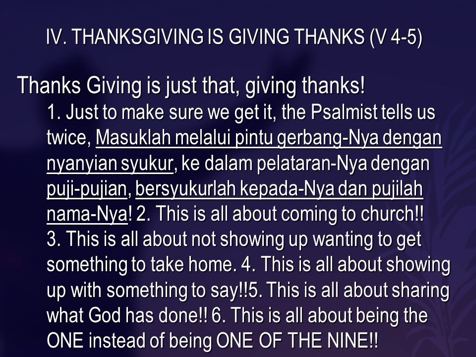 IV.THANKSGIVING IS GIVING THANKS (V 4-5) B. Thanks Giving is about Praise.