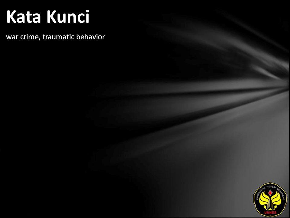 Kata Kunci war crime, traumatic behavior