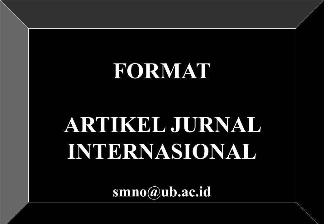 FORMAT ARTIKEL JURNAL INTERNASIONAL smno@ub.ac.id