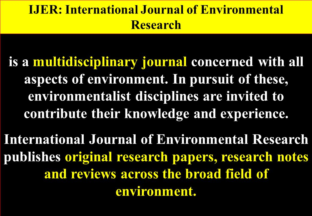 is a multidisciplinary journal concerned with all aspects of environment.