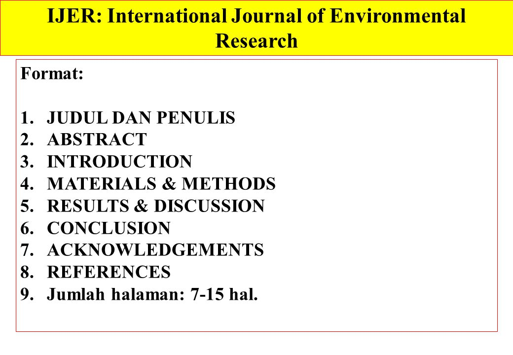 IJES: INTERNATIONAL JOURNAL OF ENVIROMENTAL STUDIES For more than 30 years, the International Journal of Environmental Studies has been pre-eminent in its field.