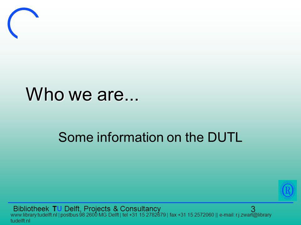 Bibliotheek TU Delft, Projects & Consultancy www.library.tudelft.nl | postbus 98 2600 MG Delft | tel +31 15 2782679 | fax +31 15 2572060 || e-mail: r.j.zwart@library tudelft.nl 24 3.