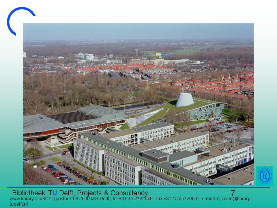 Bibliotheek TU Delft, Projects & Consultancy www.library.tudelft.nl | postbus 98 2600 MG Delft | tel +31 15 2782679 | fax +31 15 2572060 || e-mail: r.j.zwart@library tudelft.nl 8