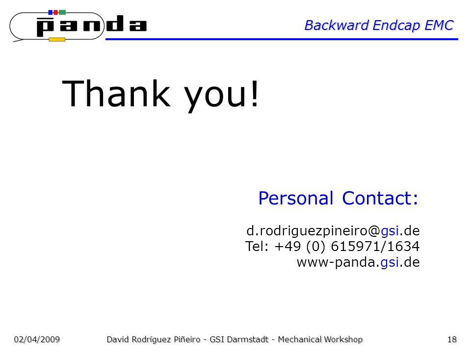 02/04/2009David Rodríguez Piñeiro - GSI Darmstadt - Mechanical Workshop18 Backward Endcap EMC Personal Contact: d.rodriguezpineiro@gsi.de Tel: +49 (0)