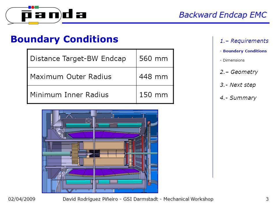 02/04/2009David Rodríguez Piñeiro - GSI Darmstadt - Mechanical Workshop3 Backward Endcap EMC Distance Target-BW Endcap560 mm Maximum Outer Radius448 m