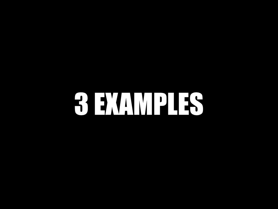 3 EXAMPLES