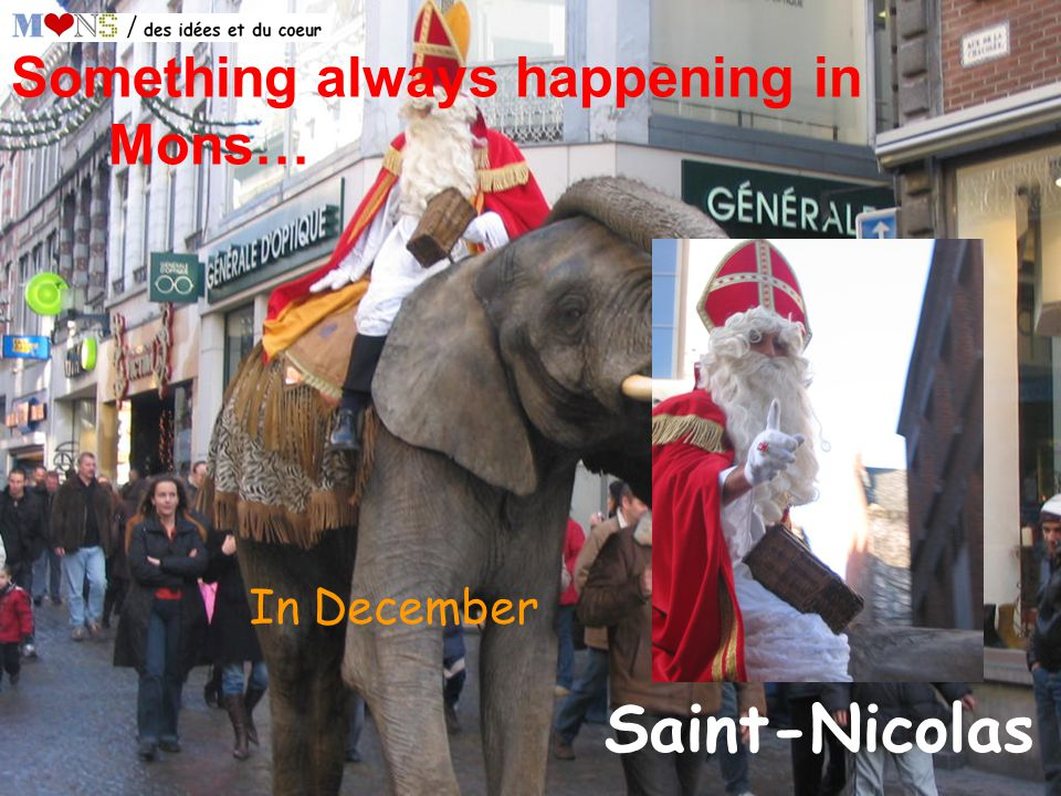 Saint-Nicolas In December Something always happening in Mons…