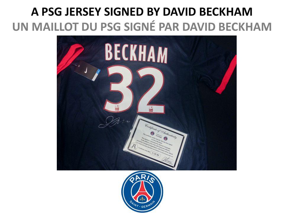 A PSG JERSEY SIGNED BY DAVID BECKHAM UN MAILLOT DU PSG SIGNÉ PAR DAVID BECKHAM