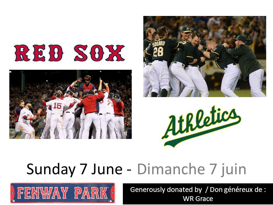 Sunday 7 June - Dimanche 7 juin Generously donated by / Don généreux de : WR Grace