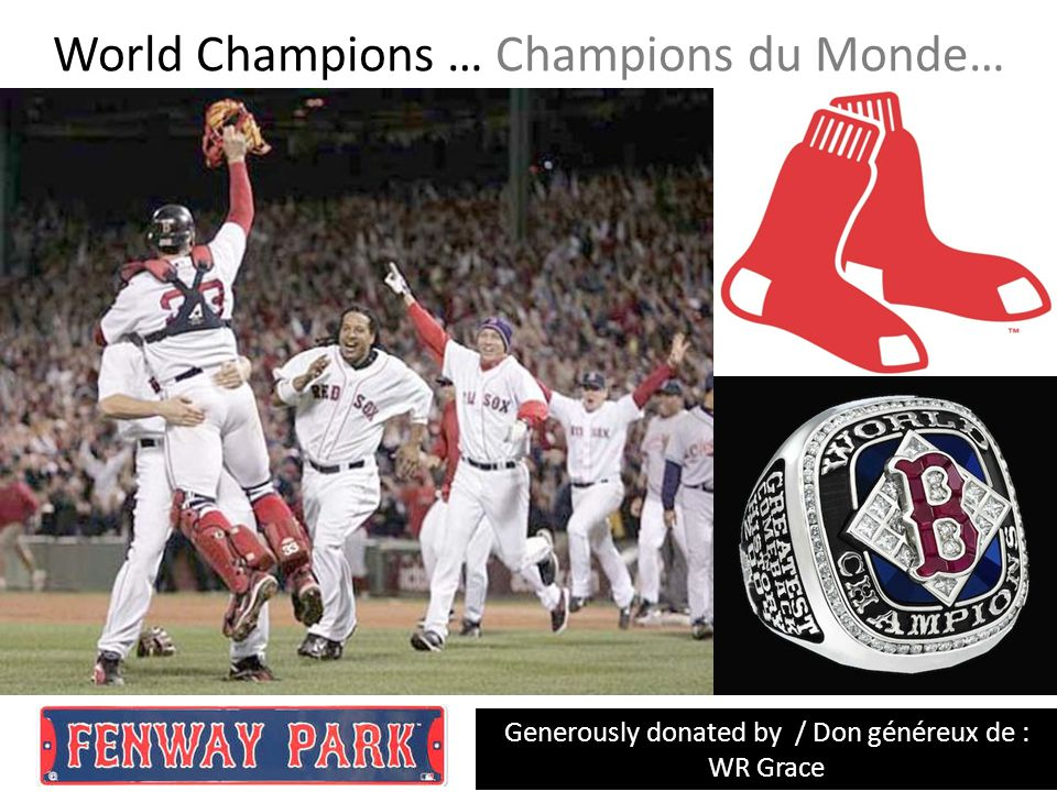 World Champions … Champions du Monde… Generously donated by / Don généreux de : WR Grace