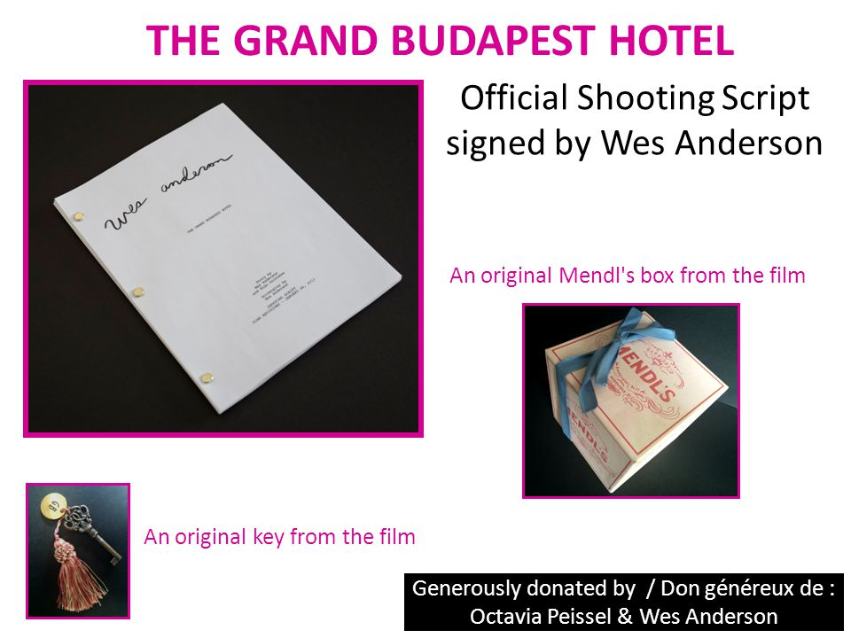 THE GRAND BUDAPEST HOTEL Generously donated by / Don généreux de : Octavia Peissel & Wes Anderson Official Shooting Script signed by Wes Anderson An o