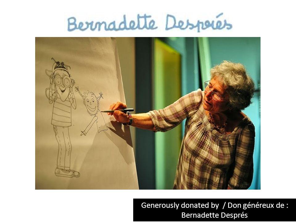 Generously donated by / Don généreux de : Bernadette Després