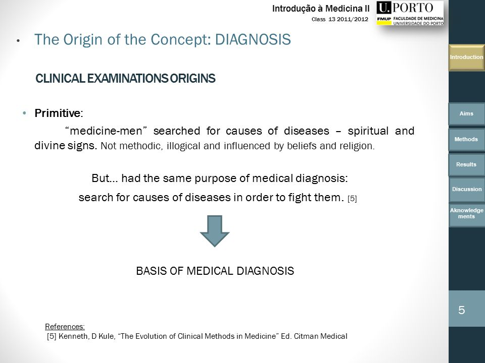 CLINICAL EXAMINATIONS ORIGINS Primitive: medicine-men searched for causes of diseases – spiritual and divine signs.