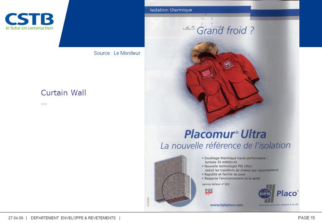 27.04.09 | DEPARTEMENT ENVELOPPE & REVETEMENTS | PAGE 15 Source : Le Moniteur Curtain Wall …