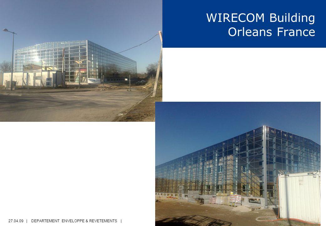 27.04.09 | DEPARTEMENT ENVELOPPE & REVETEMENTS | PAGE 20 WIRECOM Building Orleans France