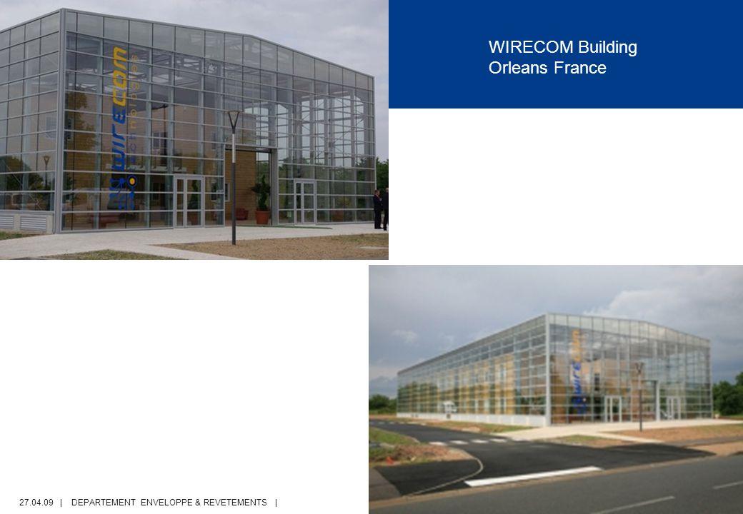 27.04.09 | DEPARTEMENT ENVELOPPE & REVETEMENTS | PAGE 21 WIRECOM Building Orleans France