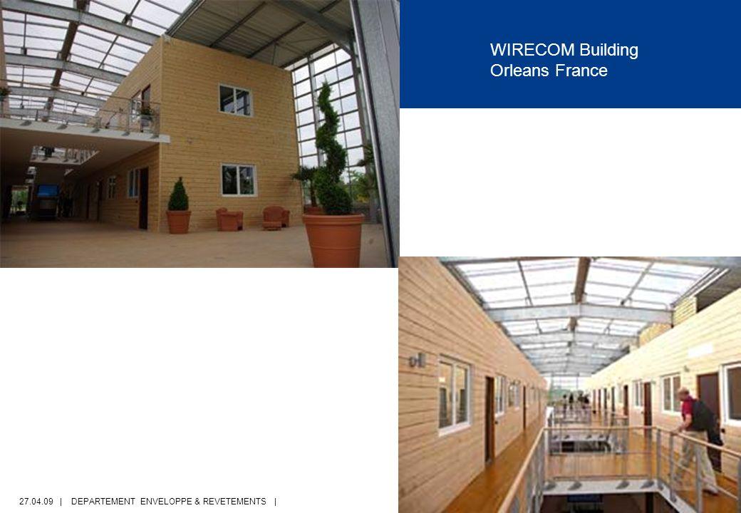 27.04.09 | DEPARTEMENT ENVELOPPE & REVETEMENTS | PAGE 22 WIRECOM Building Orleans France