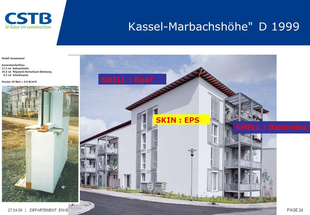 27.04.09 | DEPARTEMENT ENVELOPPE & REVETEMENTS | PAGE 24 Kassel-Marbachshöhe D 1999 SHELL : Balconies SKIN : EPS SHELL : Roof
