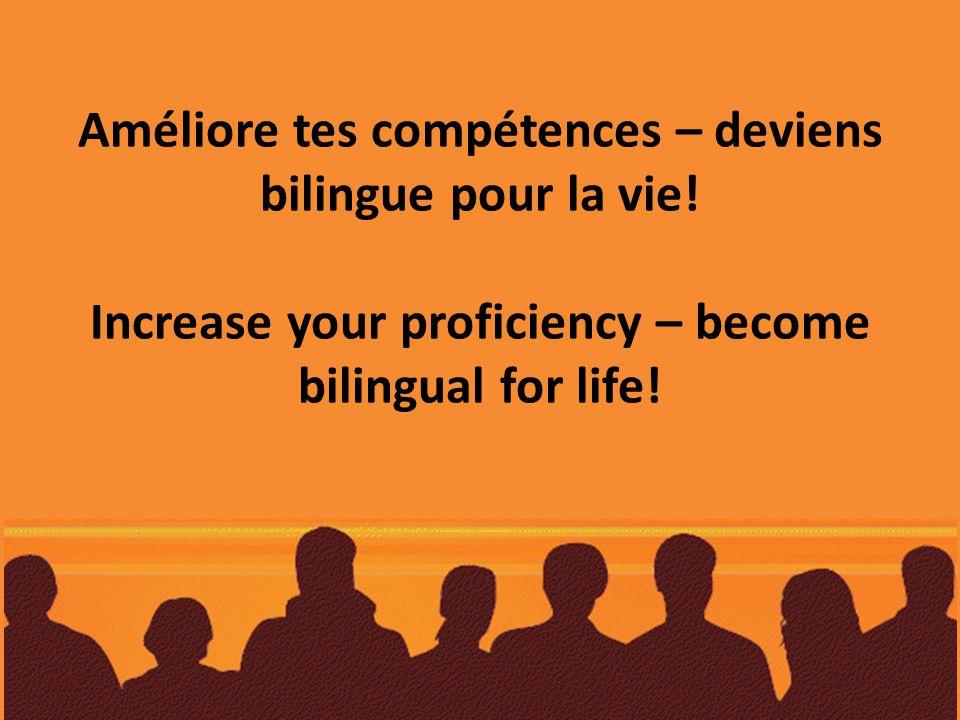Améliore tes compétences – deviens bilingue pour la vie.