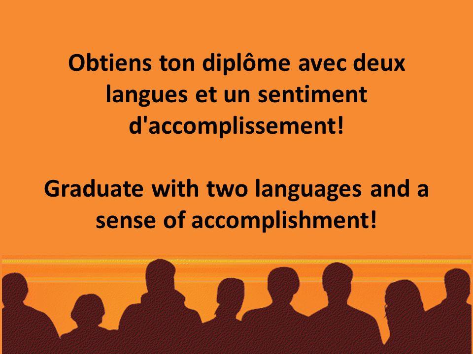 Obtiens ton diplôme avec deux langues et un sentiment d accomplissement.