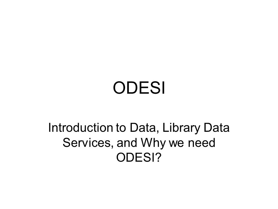 ODESI Introduction to Data, Library Data Services, and Why we need ODESI