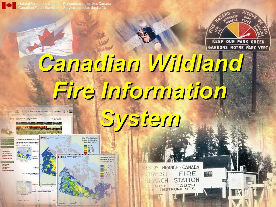Canadian Wildland Fire Information System Natural Resources Canada Canadian Forest Service Ressources naturelles Canada Service canadian des forêts