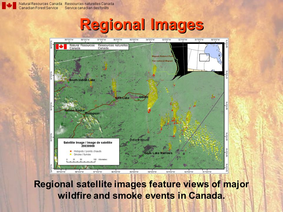 Regional Images Natural Resources Canada Canadian Forest Service Ressources naturelles Canada Service canadian des forêts Regional satellite images feature views of major wildfire and smoke events in Canada.