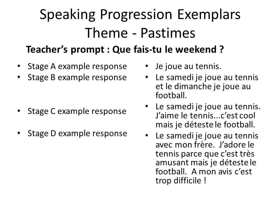 Speaking Progression Exemplars Theme - Pastimes Stage A example response Stage B example response Stage C example response Stage D example response Je