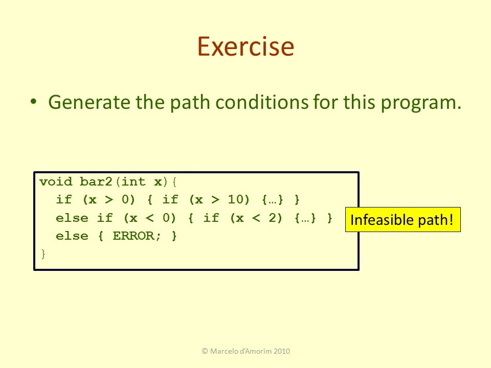 Exercise Generate the path conditions for this program.