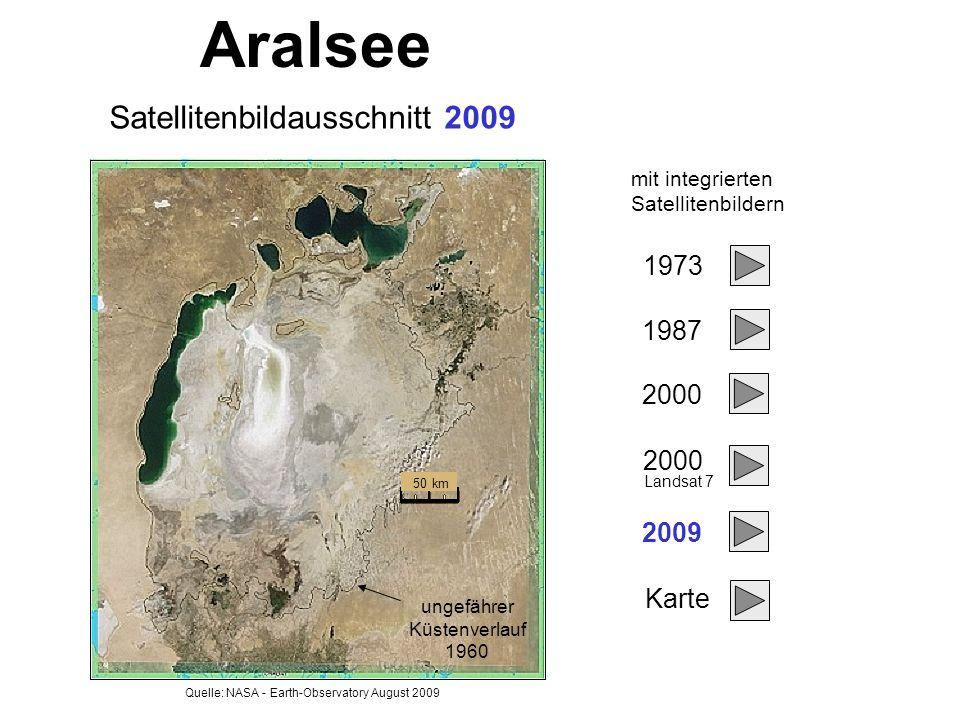 Satellitenbildausschnitt 2009 50 km Aralsee mit integrierten Satellitenbildern 1973 1987 2000 2009 Landsat 7 Karte Quelle: NASA - Earth-Observatory August 2009 ungefährer Küstenverlauf 1960