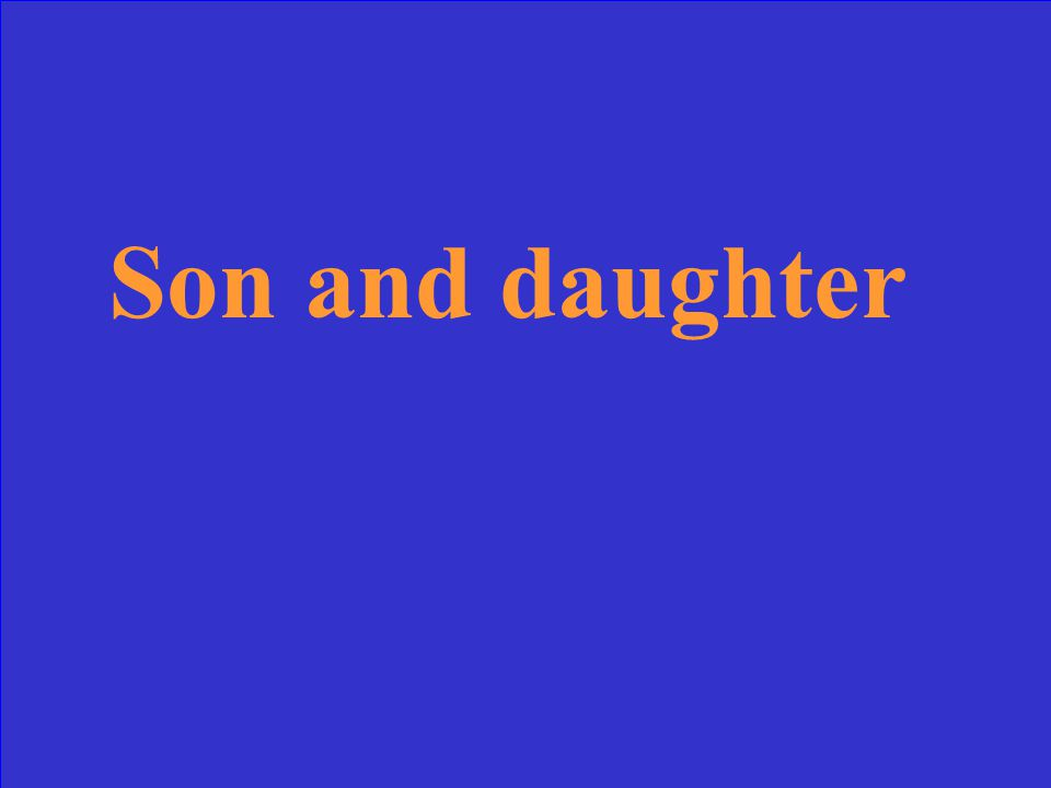 Son and daughter