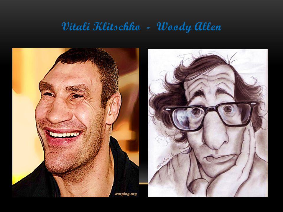 Vitali Klitschko - Woody Allen