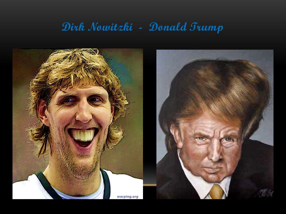 Dirk Nowitzki - Donald Trump