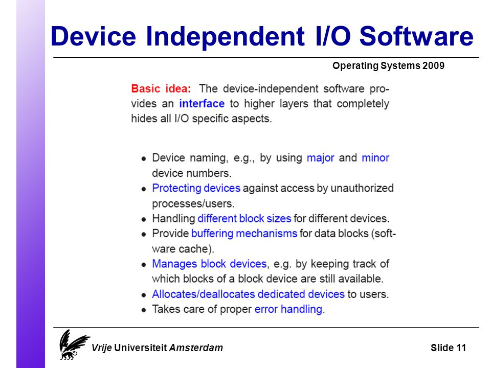 Device Independent I/O Software Operating Systems 2009 Vrije Universiteit AmsterdamSlide 11