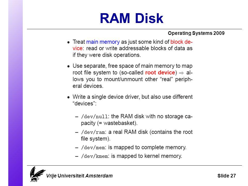 RAM Disk Operating Systems 2009 Vrije Universiteit AmsterdamSlide 27