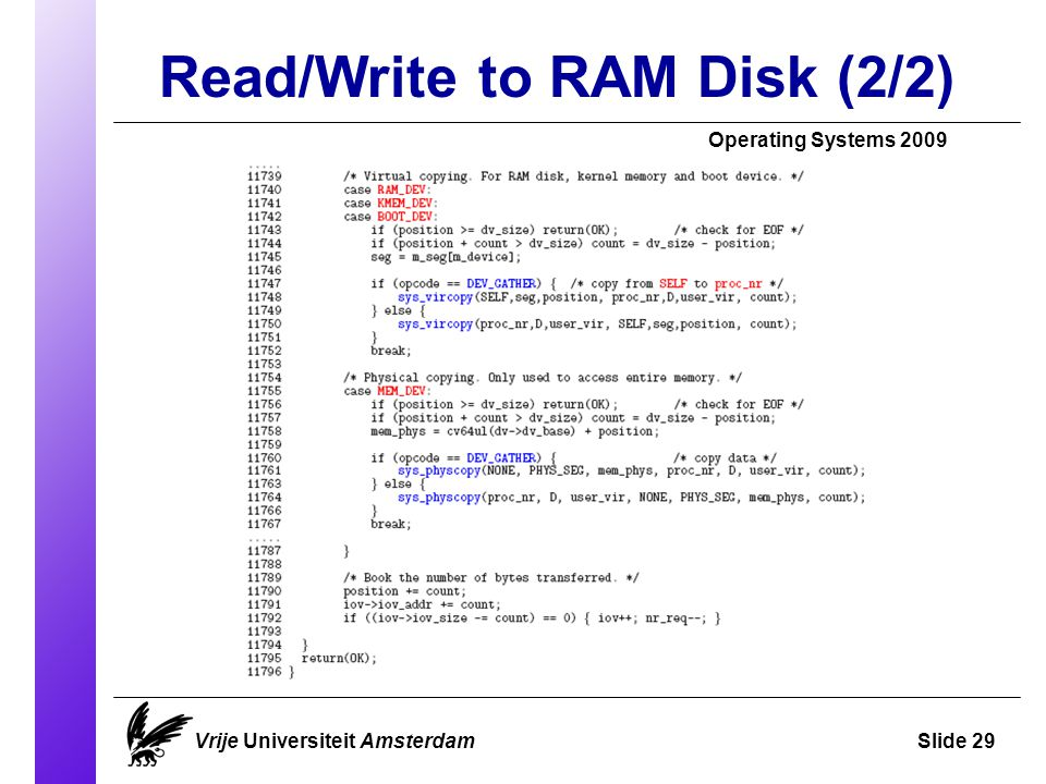 Read/Write to RAM Disk (2/2) Operating Systems 2009 Vrije Universiteit AmsterdamSlide 29
