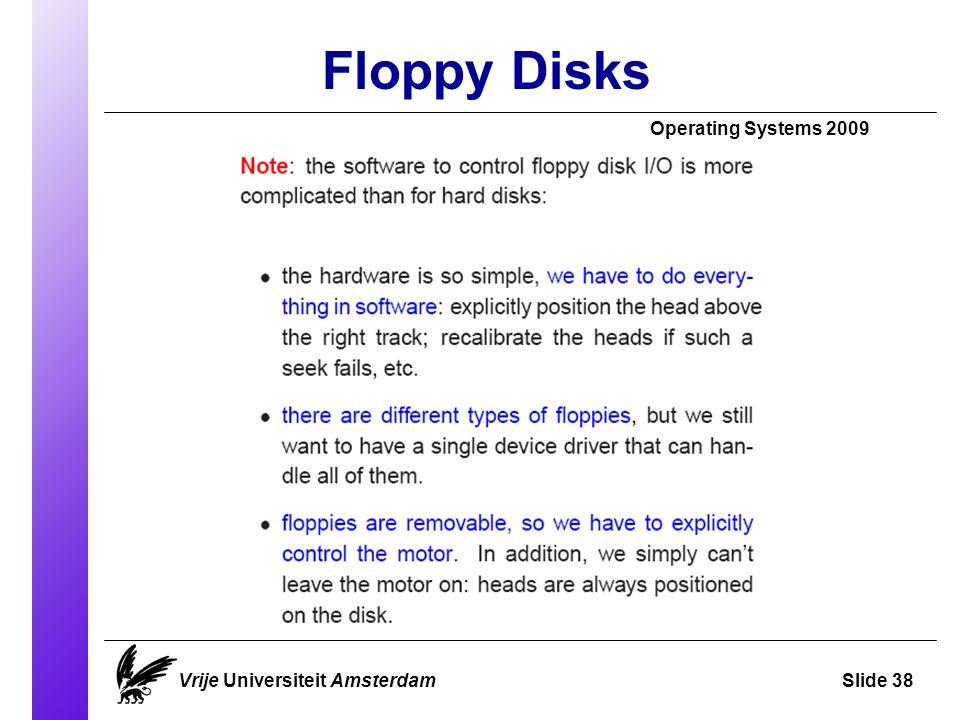 Floppy Disks Operating Systems 2009 Vrije Universiteit AmsterdamSlide 38