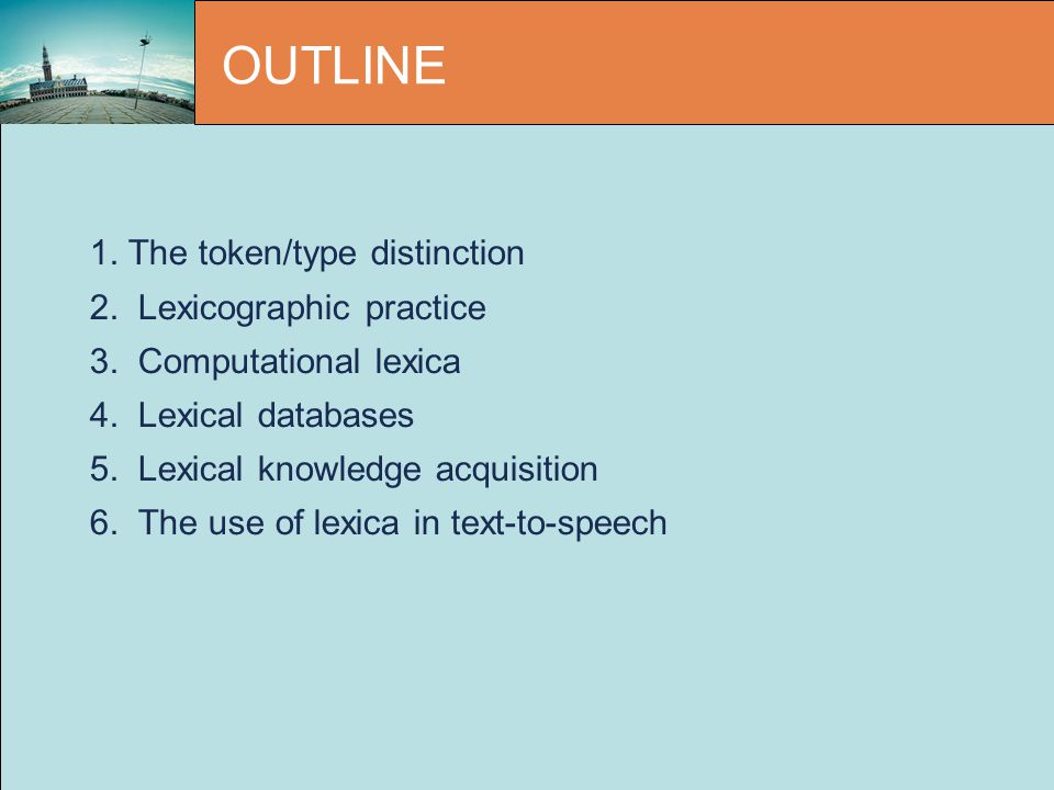 OUTLINE 1. The token/type distinction 2. Lexicographic practice 3.