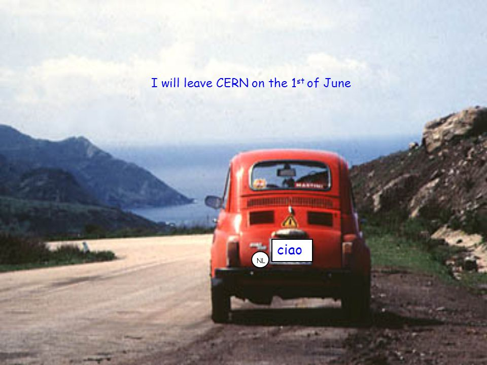 ciao I will leave CERN on the 1 st of June NL