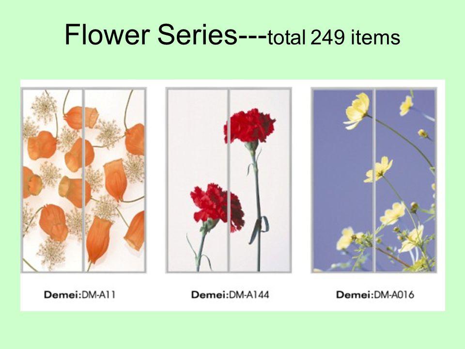 Flower Series--- total 249 items