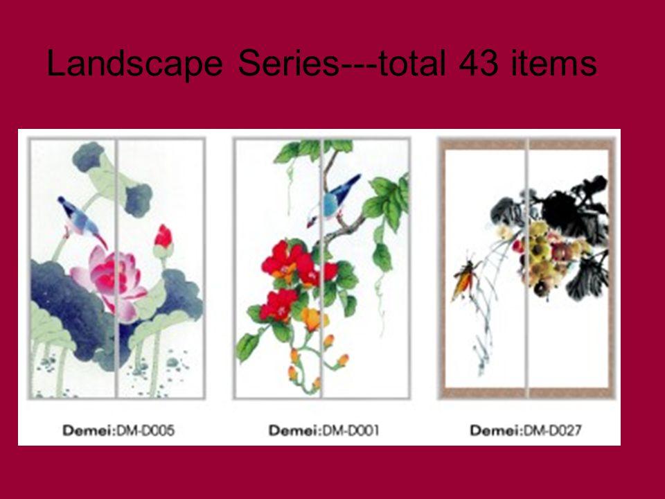 Landscape Series---total 43 items