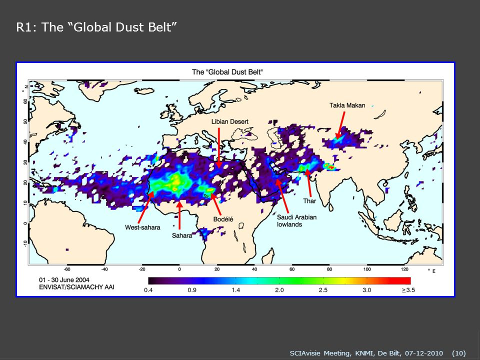 SCIAvisie Meeting, KNMI, De Bilt, 07-12-2010(10) R1: The Global Dust Belt