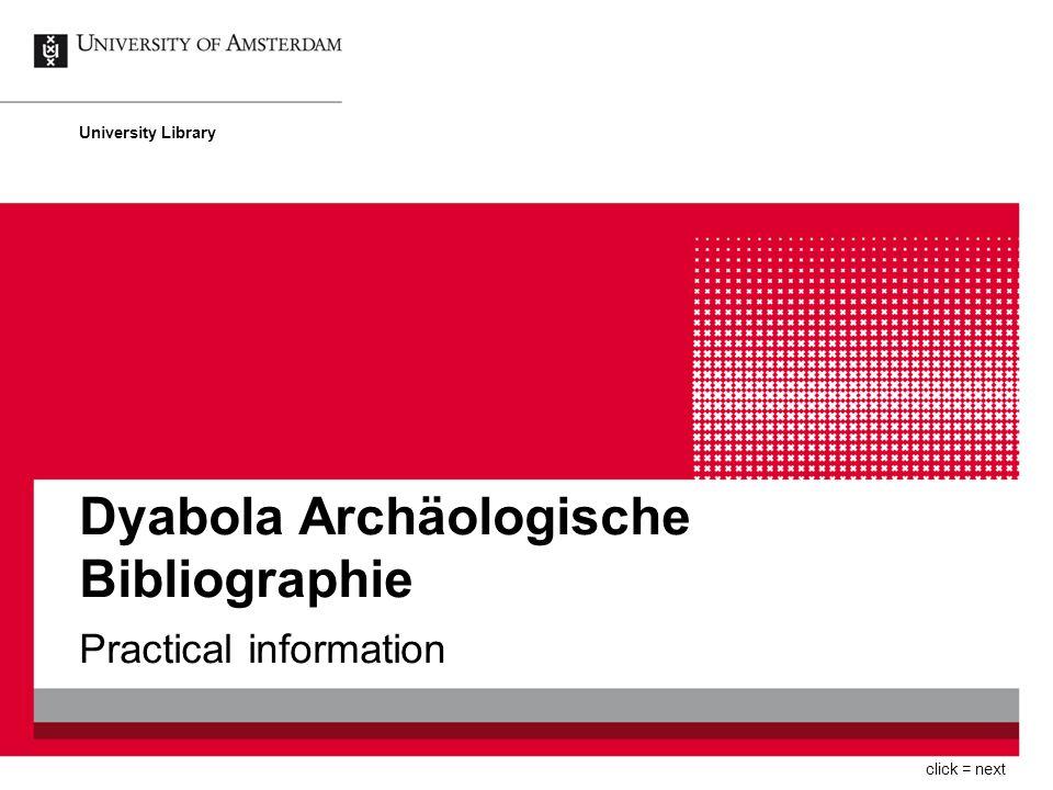 Dyabola Archäologische Bibliographie Practical information University Library click = next