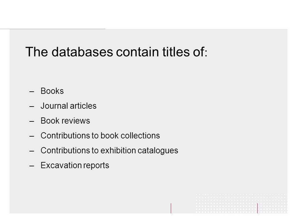 Voorbeeld U zoekt naar publicaties die gaan over de persoon Endstra The databases contain titles of : –Books –Journal articles –Book reviews –Contribu