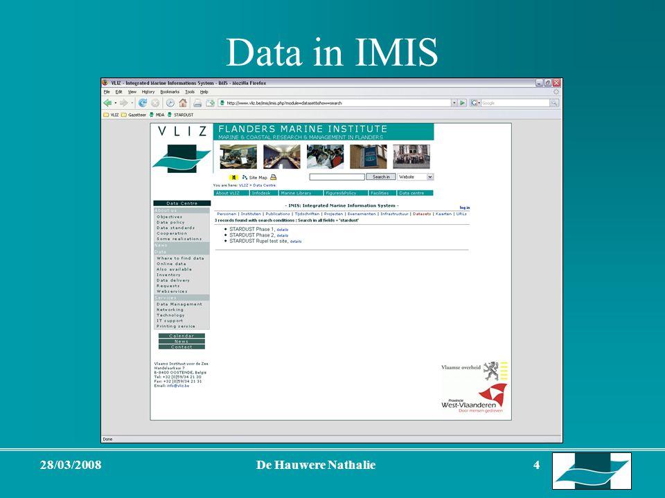 28/03/2008De Hauwere Nathalie 4 Data in IMIS Integrated Marine Information System