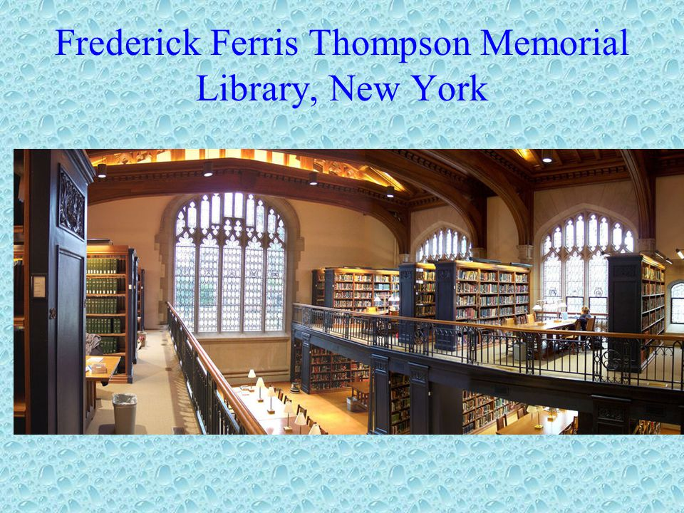 Frederick Ferris Thompson Memorial Library, New York
