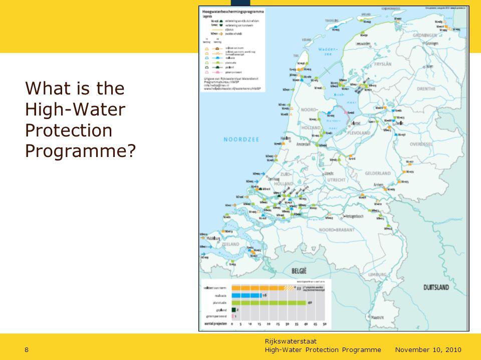 Rijkswaterstaat High-Water Protection Programme8November 10, 2010 What is the High-Water Protection Programme