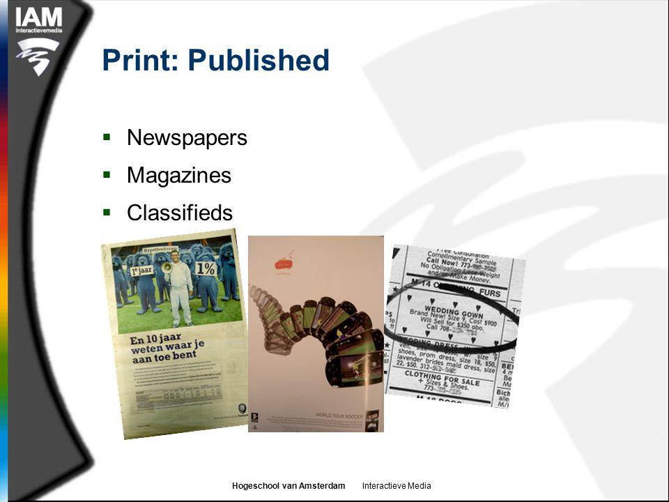 Hogeschool van Amsterdam Interactieve Media Print: Published  Newspapers  Magazines  Classifieds