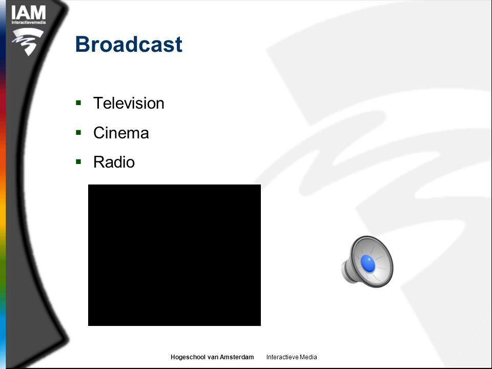 Hogeschool van Amsterdam Interactieve Media Broadcast  Television  Cinema  Radio